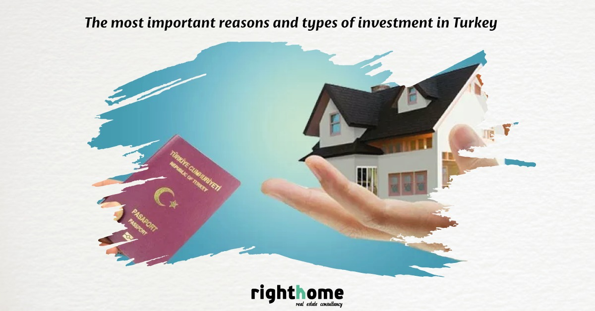 The most important reasons and types of investment in Turkey