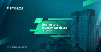 Real estate investment fields in Turkey