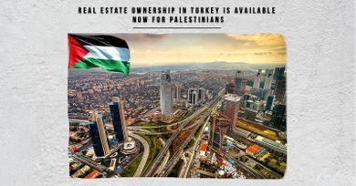 Real estate ownership in Turkey is available now for Palestinians